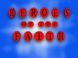 HEROES OF THE FAITH STILL BLUE.jpg