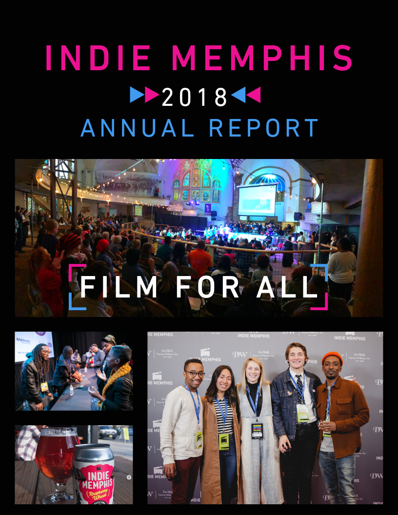 Click   HERE   to view the  2018 Indie Memphis Annual Report
