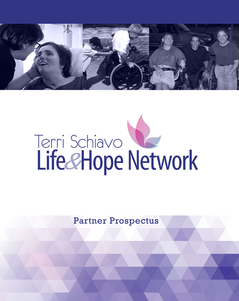 Working with the   American Philanthropic  , a prospectus was designed for the     Terri Schiavo Life & Hope Network   .