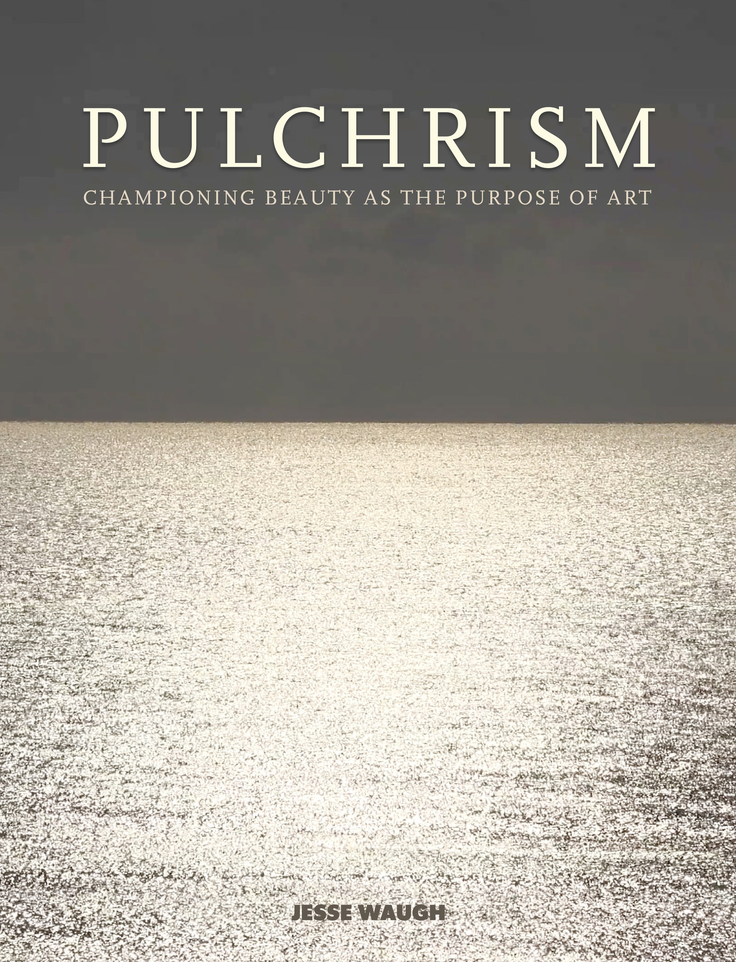 PULCHRISM: Championing Beauty as The Purpose of Art