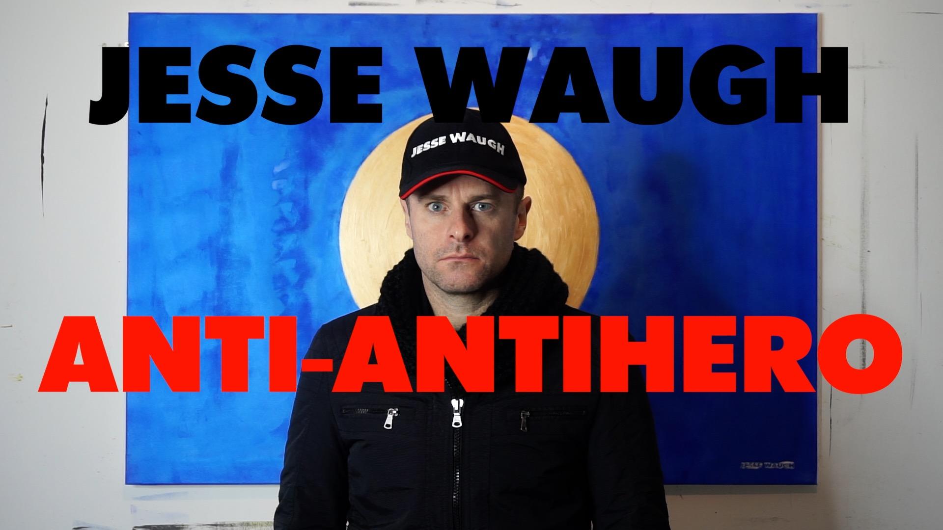 2018-02-27 JESSE WAUGH ANTI-ANTIHERO.jpg
