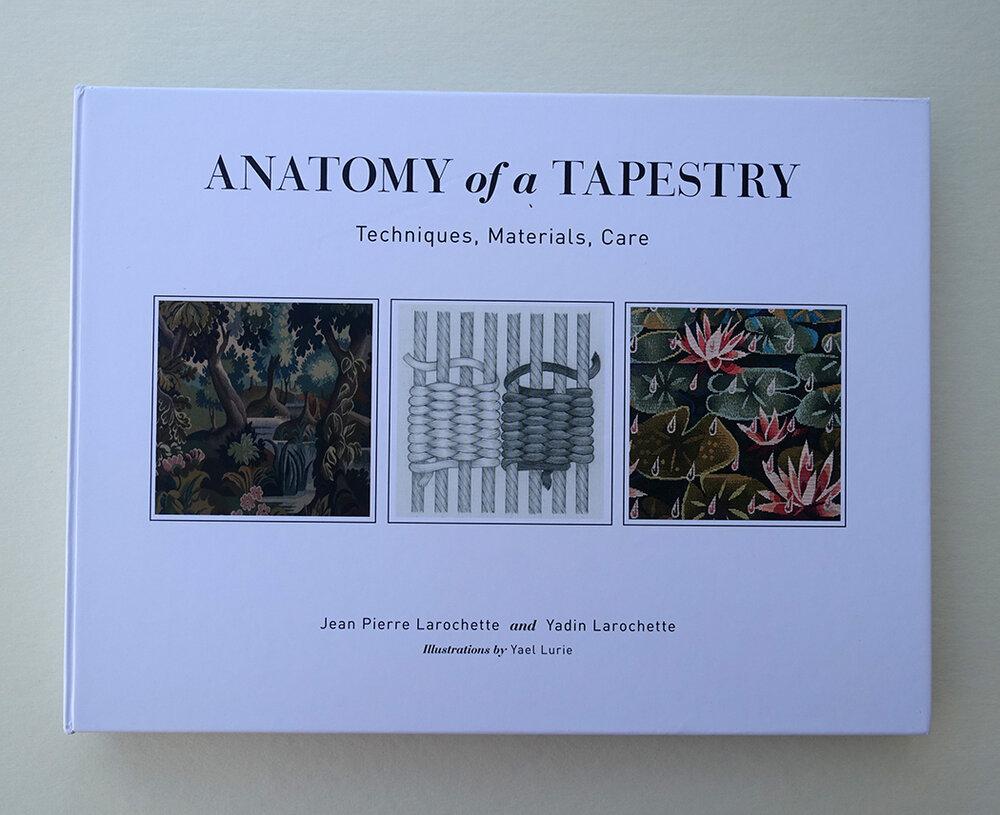 Anatomy of a Tapestry  by Jean Pierre Larochette and Yadin Larochette