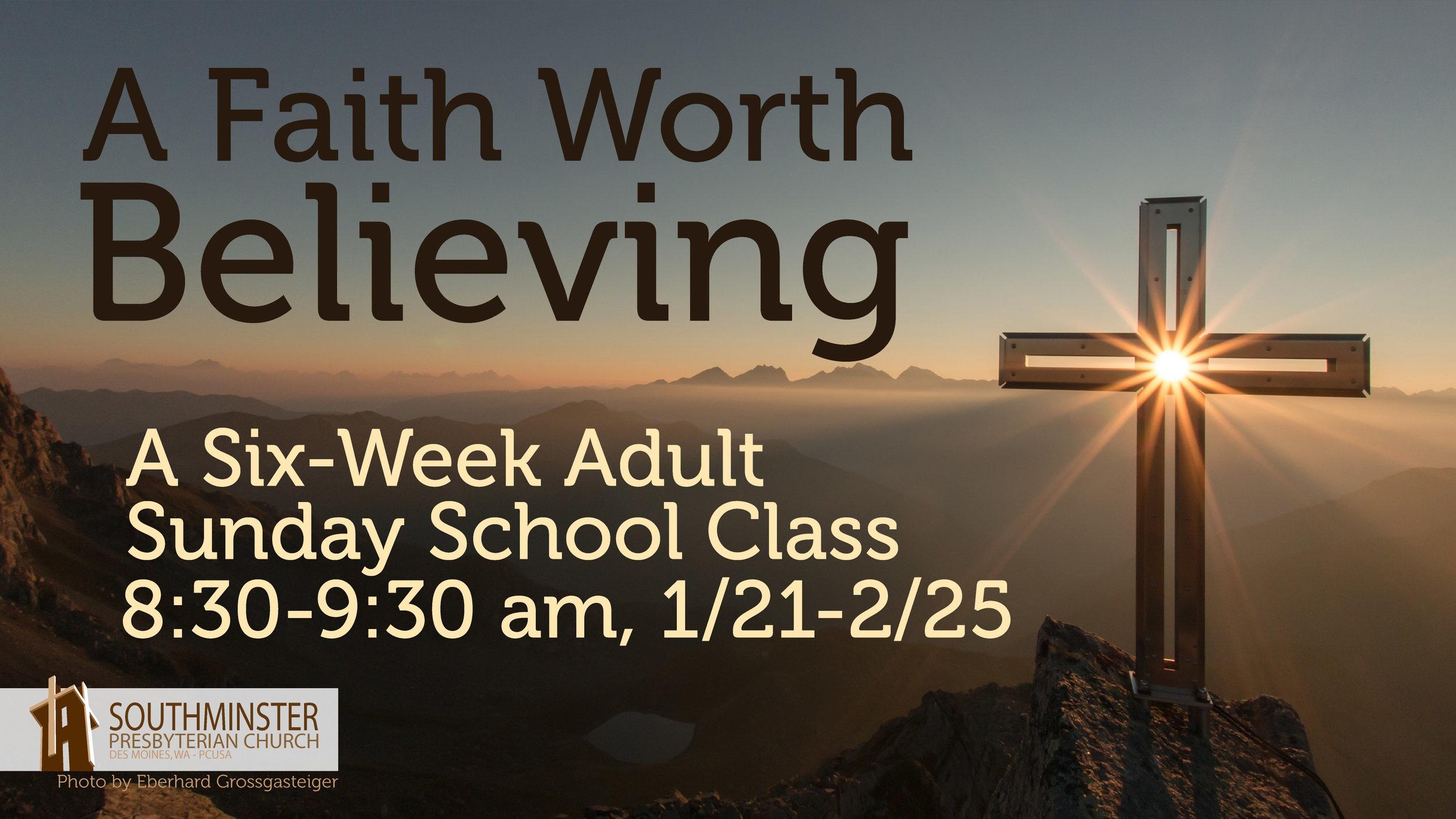 2018.01-A Faith Worth Believing Class (1).jpg