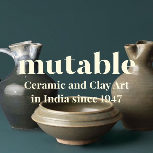 Mutable: Ceramic and Clay Art in India since 1947 — Kahani