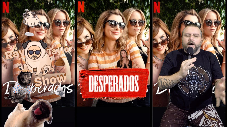 Desperados Ray Taylor Show