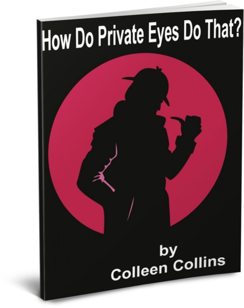 How Do Private Eyes Do That? by Colleen Collins