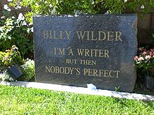 "Writer-Director Billy Wilder's headstone ""I'm a writer, but then nobody's perfect"" (image is in the public domain)"