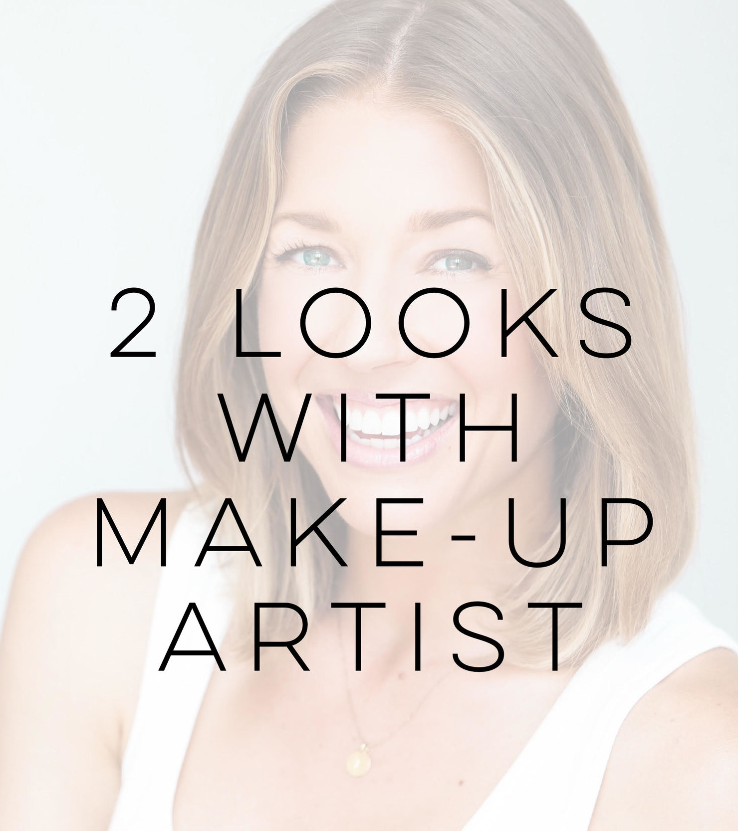 2 Looks WITH make up Artist $200