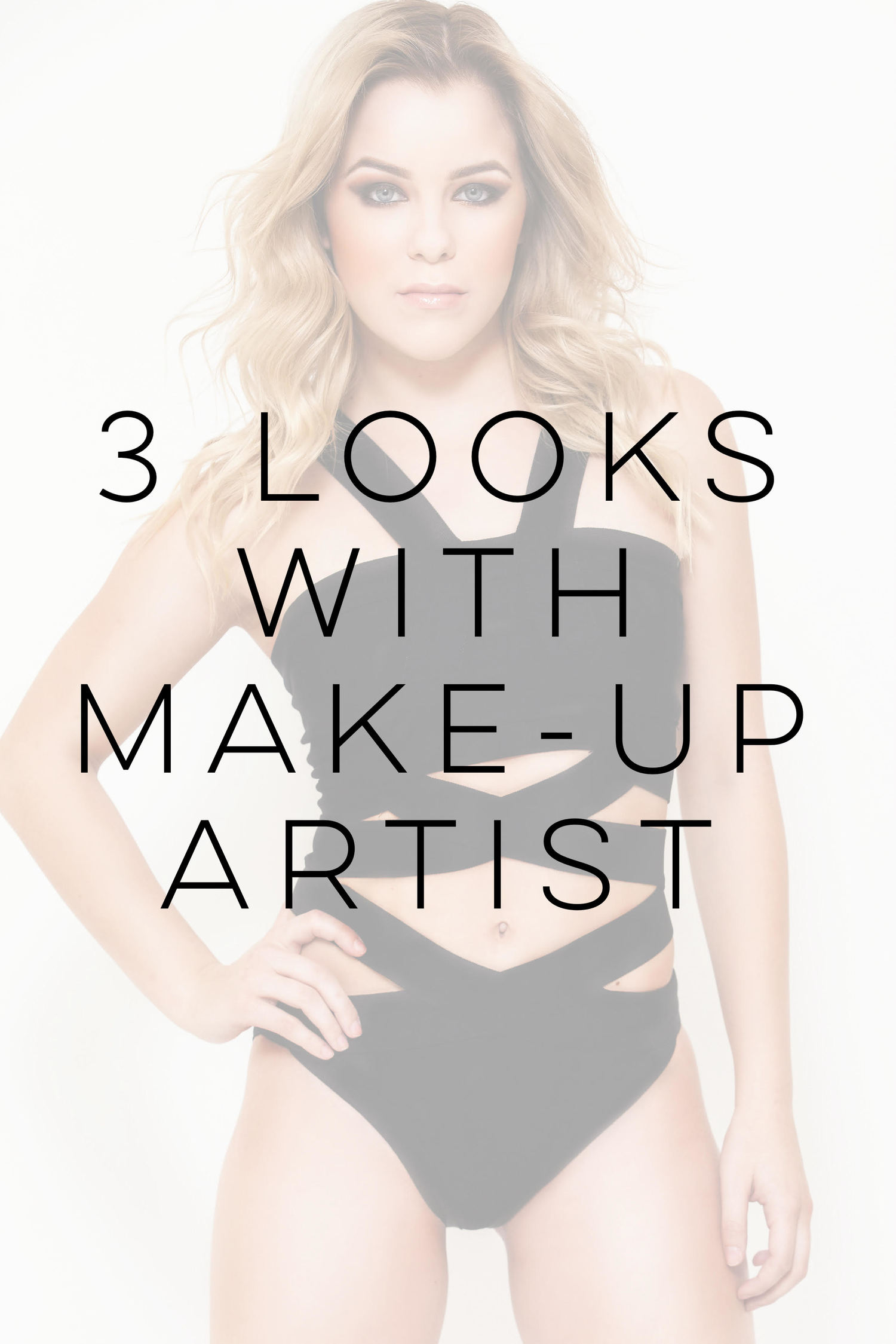 3 looks WITH make up artist $225