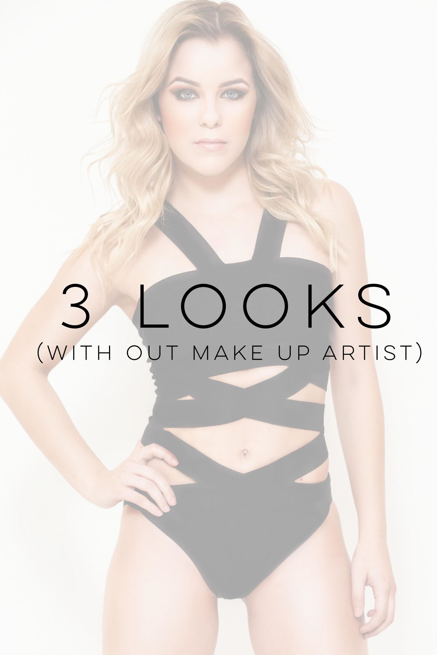 3 Looks with OUT make up artist $200