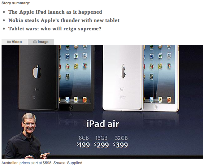 Source:  Apple iPad launch wrap up: MacBook, iPad Mini, MacPro, iPad Air and more  — news.com.au (Screenshot taken: 23 Oct, 1:30pm ACDT)