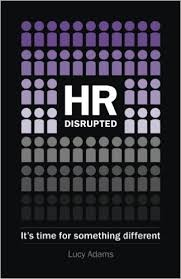 HR DISRUPTED - THE BOOK EVERY 'HR' PERSON SHOULD READ