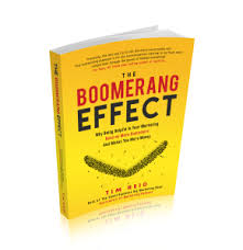 The Boomerang Effect - Why Being Helpful In Your Marketing Returns More Customers And Makes You More Money - Tim Reid