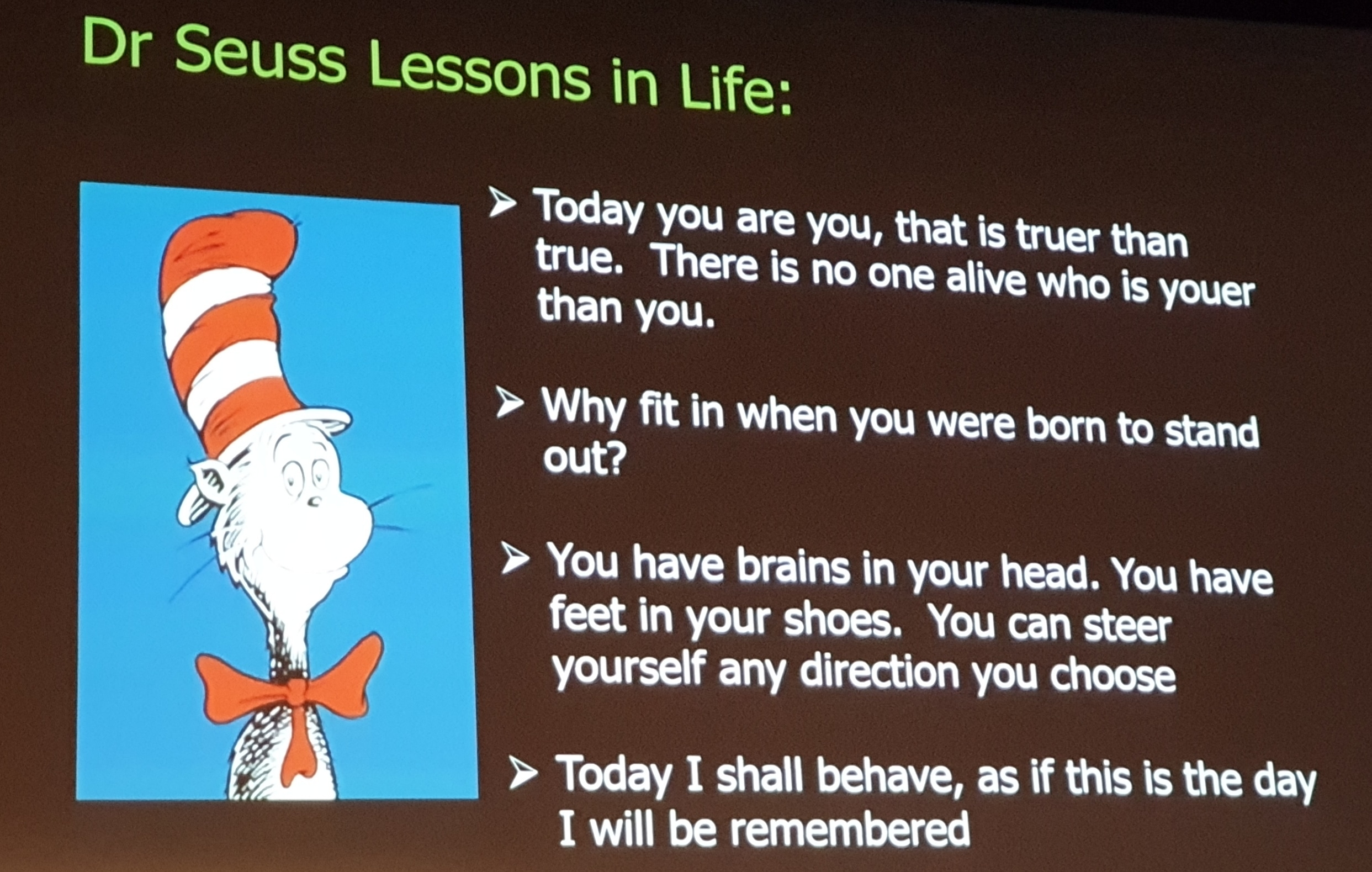 Love these words of wisdom from Dr Seuss!