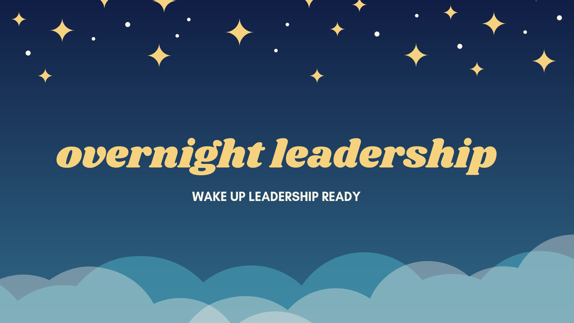overnight leadership WAKE UP LEADERSHIP READY.png