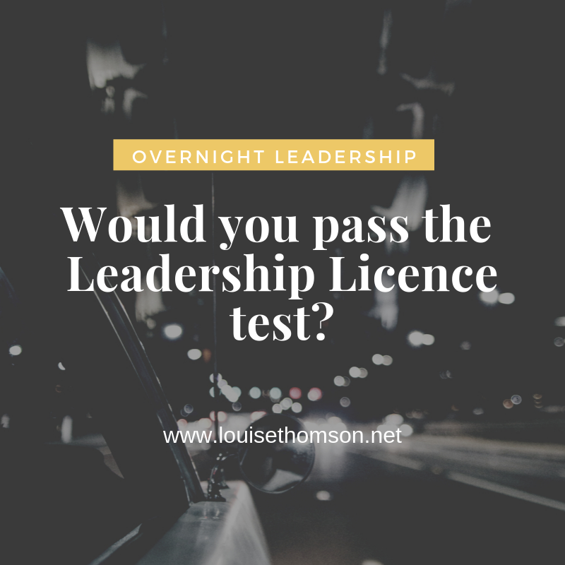 If your company gives you permission to lead others, would you pass the Leadership Licence test? Do you have the skills to lead resilient relationships in your workplace?