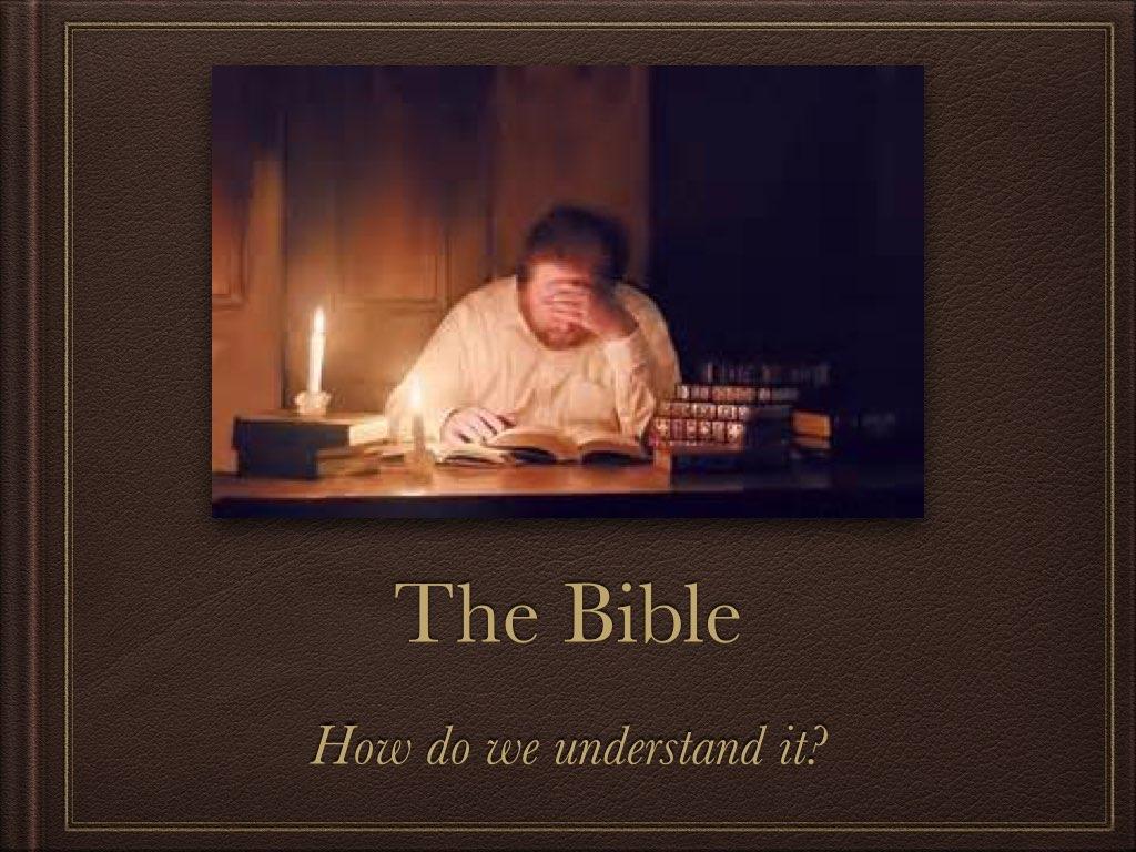 How do we understand the Bible P6.001.jpg