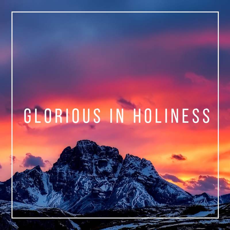 glorious-in-holiness.png