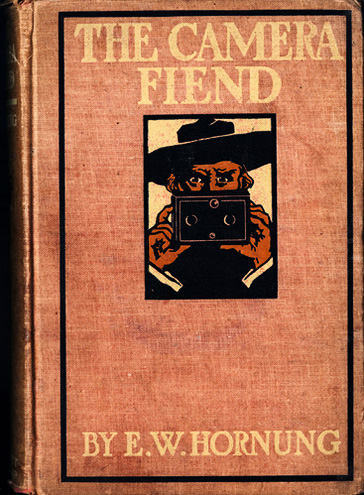 'The Camera Fiend' by E.E. Hornung. A Dark tale of murder by camera!