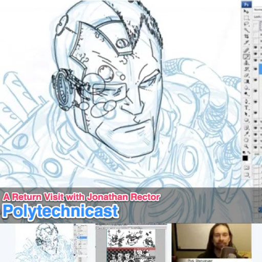 In this episode of the Polytechnicast I'm joined once again by comic artist extraordinaire Jonathan Rector. We follow up on our talk last year about Manga Studio and delve into Jonathan's latest projects.              Jonathan Rector     Jonathan on Twitter     Jonathan Rector on the Polytechnicast     John Lees - The Standard     Scribbles with Jonathan     Jamie Gambell - the Hero Code Comic     manga studio     Tyler James Comics     Oxymoron Comic Kickstarter     Ted Seko     Eatpoo.Com     Ryan Ottley     Robert Kirkman's Invincible     George Bridgman Complete Guide to Drawing from Life     Conceptart.Org     Figure Design and Invention by Michael Hampton     DC Comics Guide to Digital Comics     Google Sketchup       Follow Rob on Twitter  or his blog at  Interactive-Storyteller.com  and workshops at  Lean Into Art