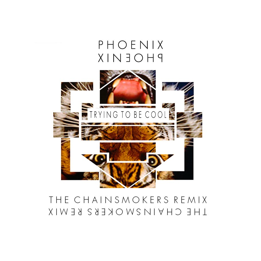 PHOENIX-Trying to be Cool (The Chainsmokers Remix).jpg