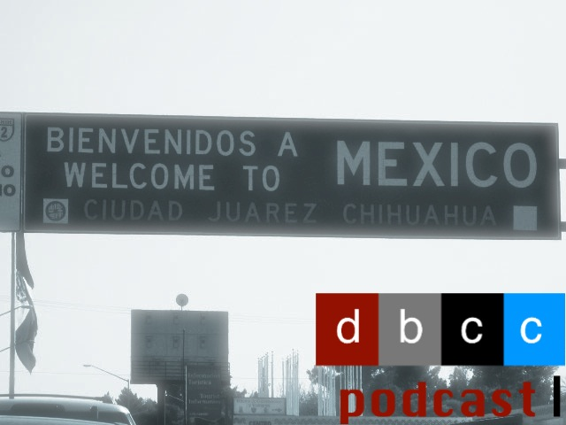 dbbcc podcast border crossing.jpg