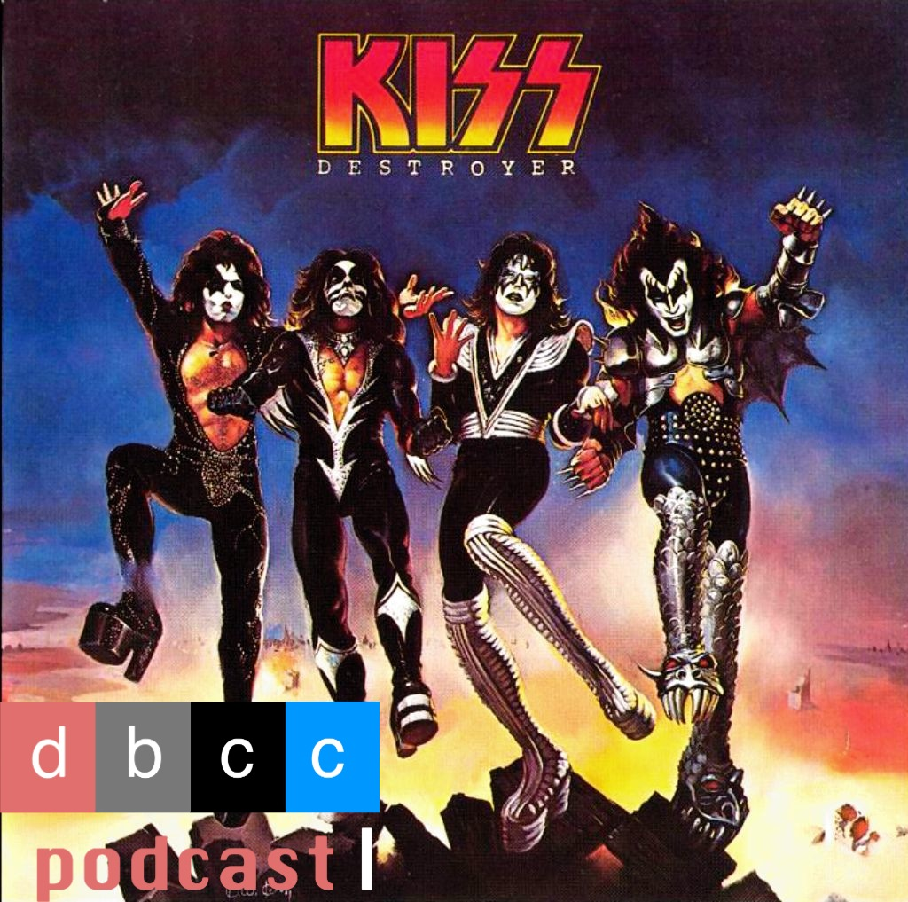 dbcc podcast kiss-destroyer.jpg