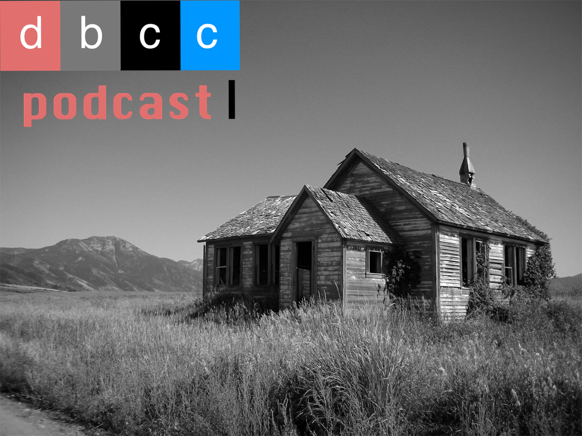 DBCC Podcast Old House.jpg