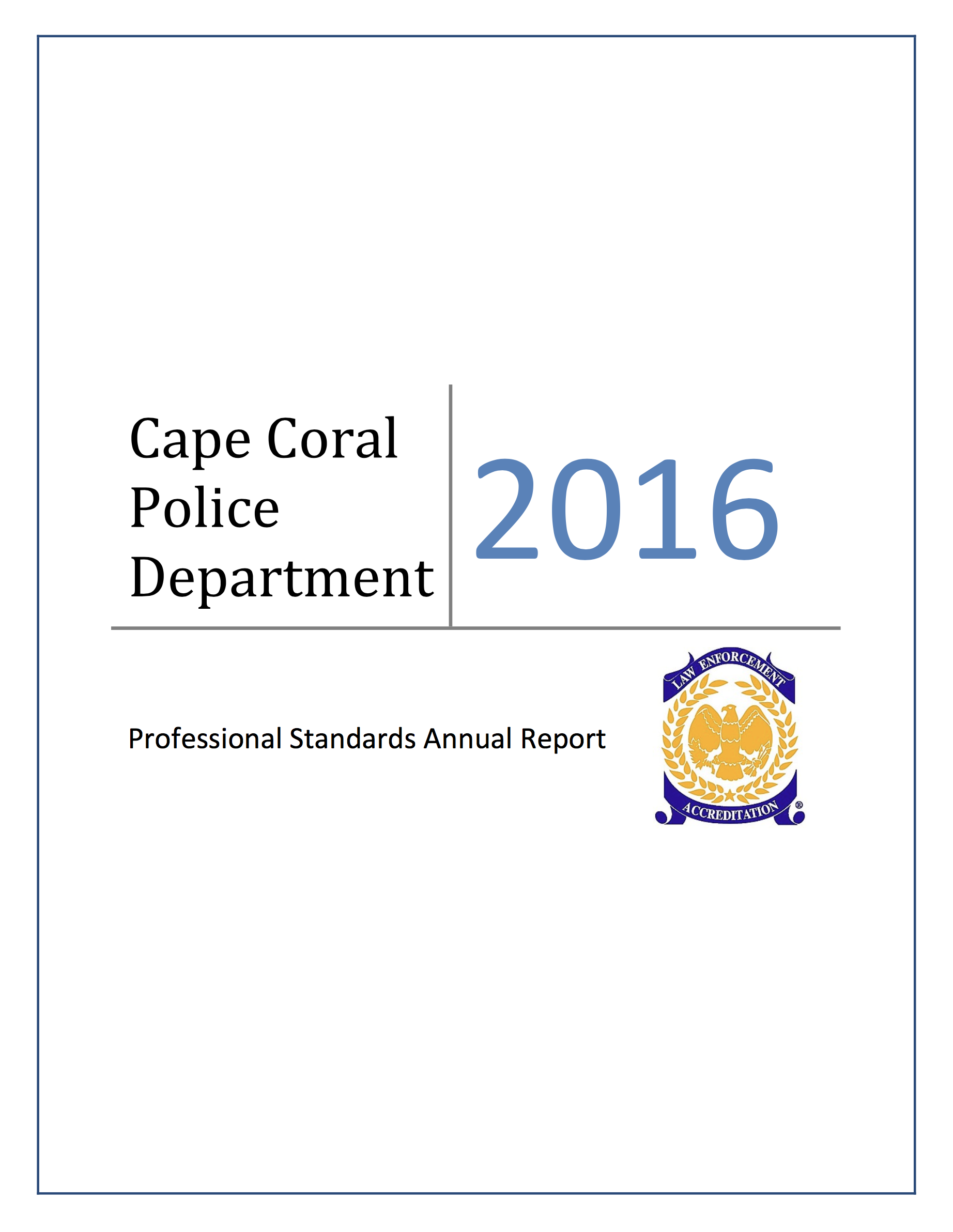 2016 Annual IA Report - The Professional Standards Bureau publishes an annual overview and statistical analysis of Internal Affairs.