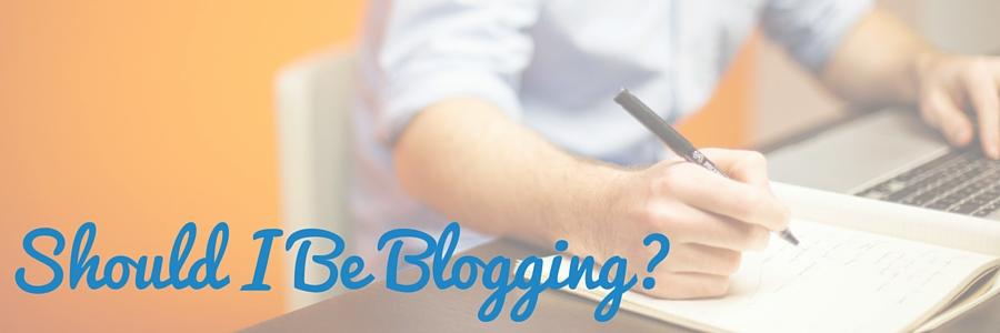 023 Should I Be Blogging.jpg