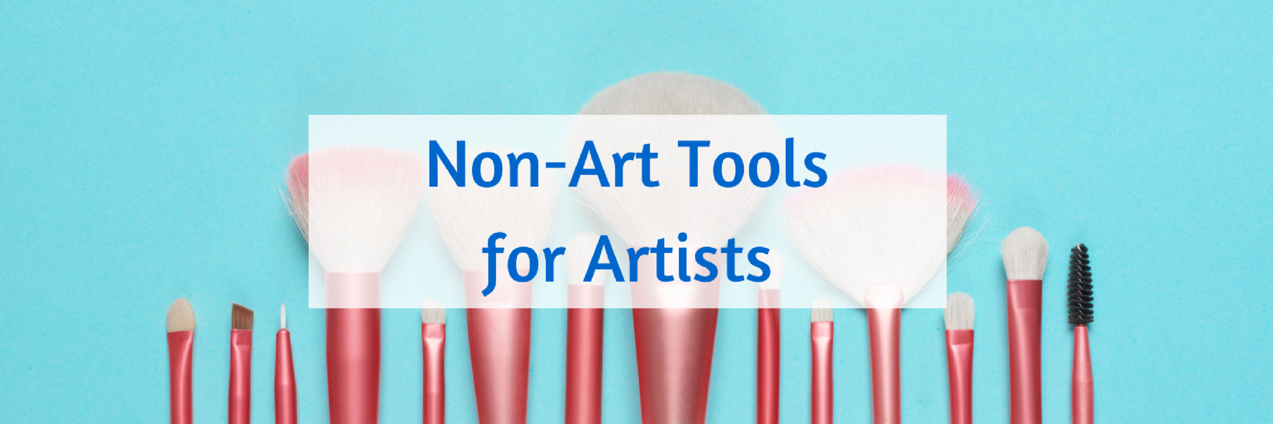 122 Non- Art Tools for Artists.png