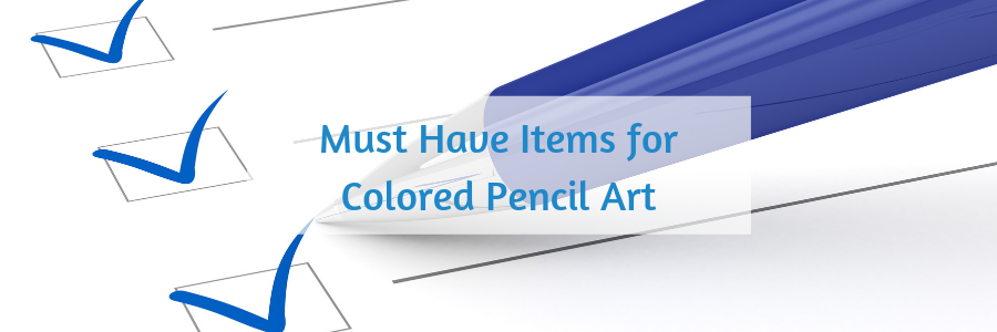 206 Must Have Items for Colored Pencil Art.png