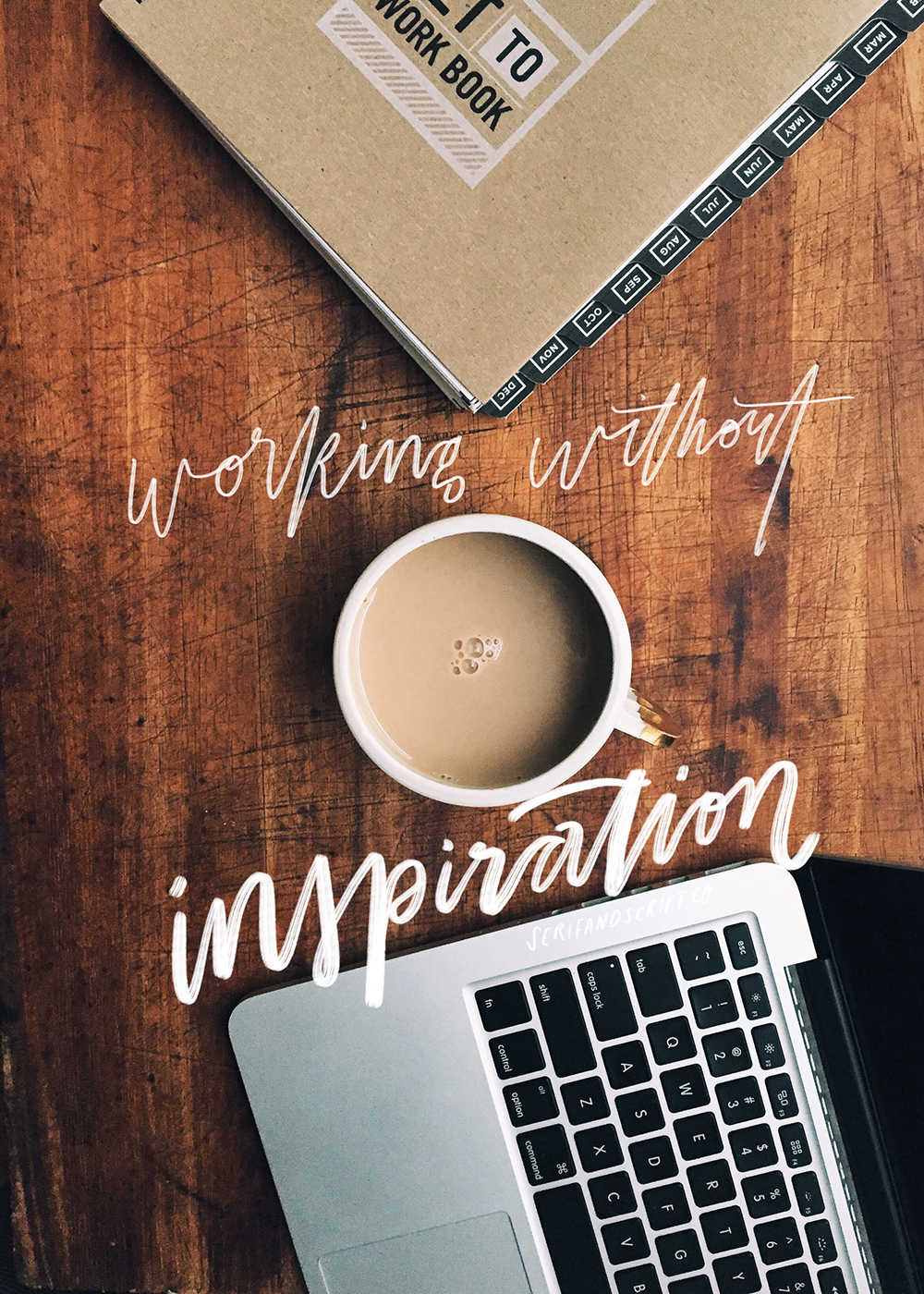 working without inspiration