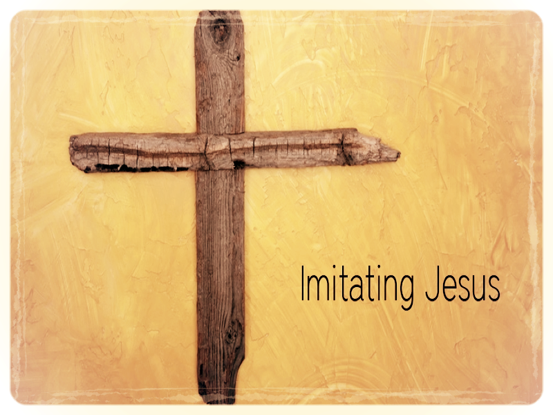 Imitating Jesus: Praying Like Jesus- Treat People the Way
