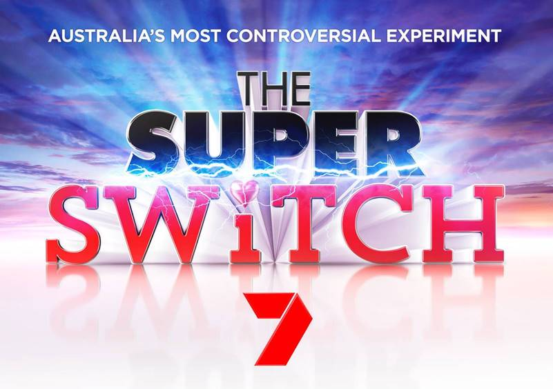 The Super Switch  Source: Seven Network