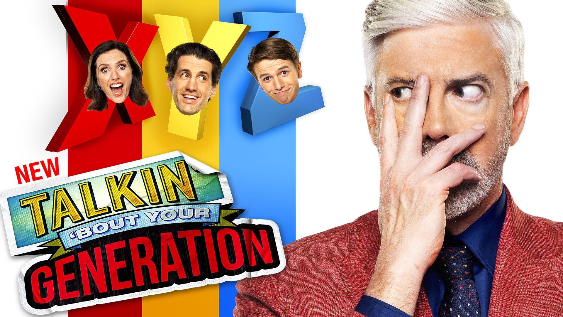 Talkin' Bout Your Generation  Source: Nine Entertainment Co