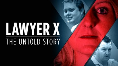Lawyer X: The Untold Story  Source: Foxtel