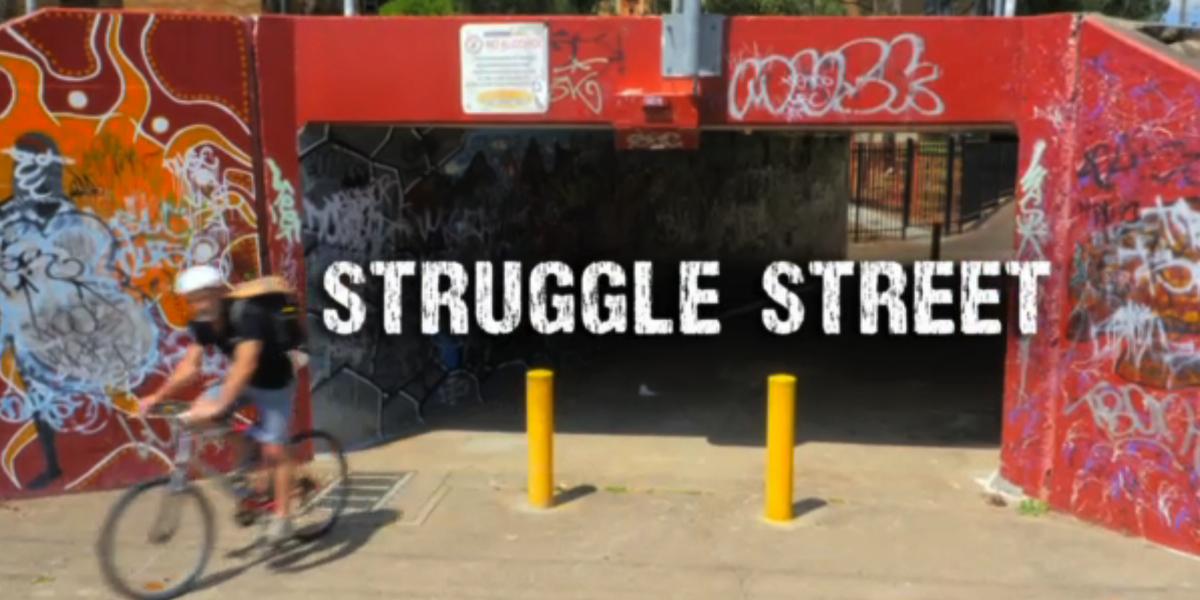 Struggle Street  Source: Mediaweek