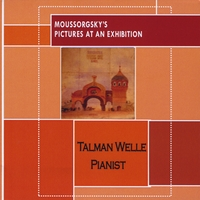 Moussorgsky's Pictures At An Exhibition , performed by pianist Talman Welle