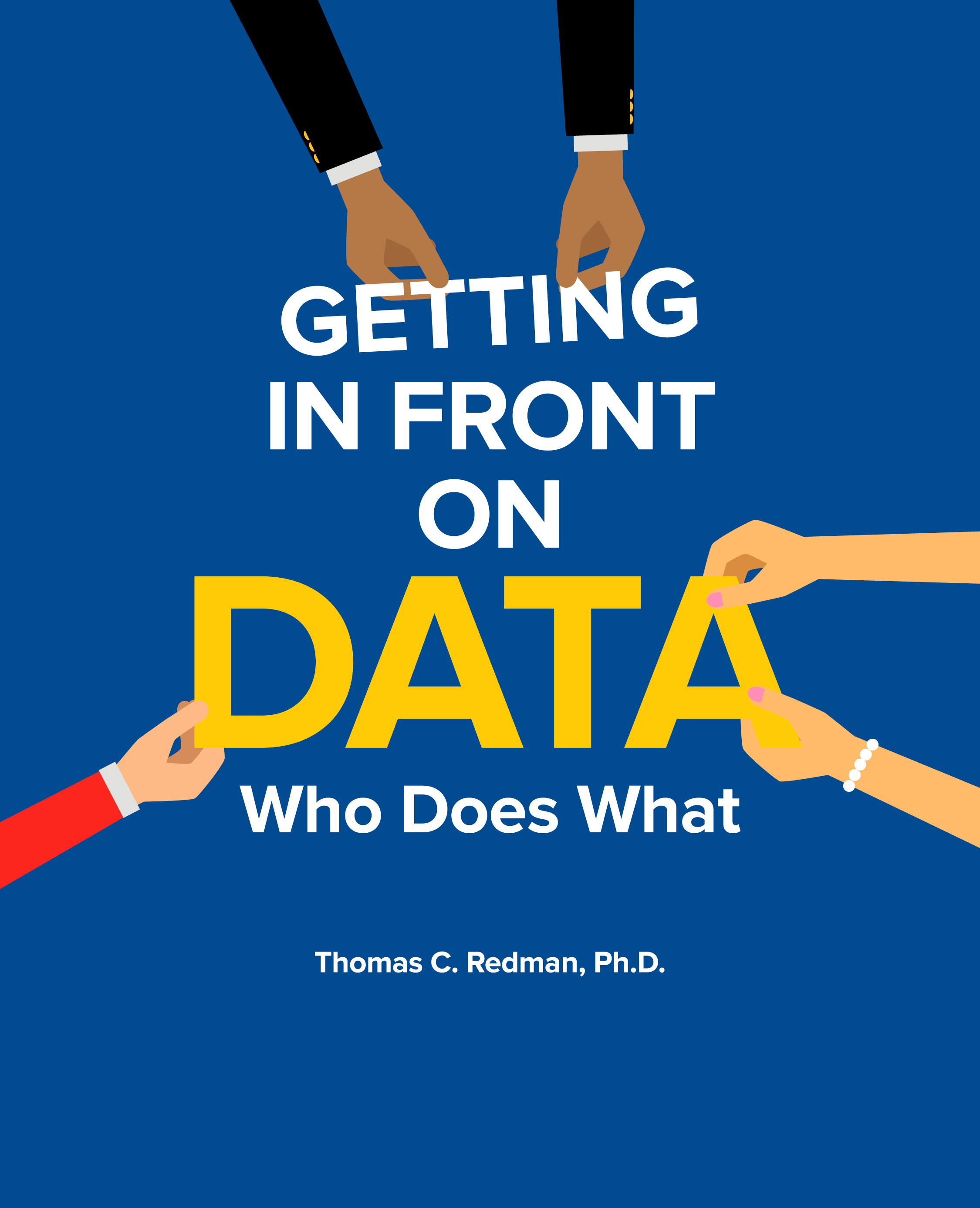 Getting In Front on Data, Who Does What