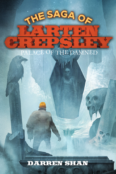 The Saga of Larten Crepsley: Palace of the Damned by Darren Shan Designed by Ben Mautner for Little, Brown Logo & Identity by Ben Mautner. Illustrated by Sam Weber.