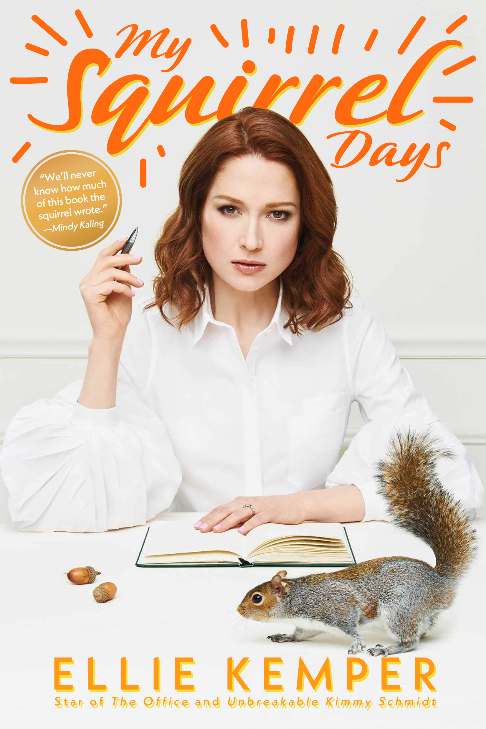 My Squirrel Days by Ellie Kemper Designed by Ben Mautner for One Hour Covers
