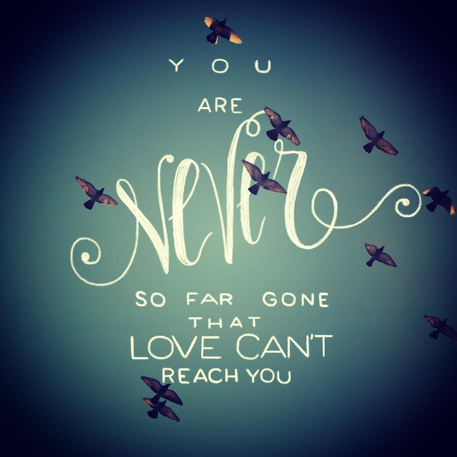 never so far