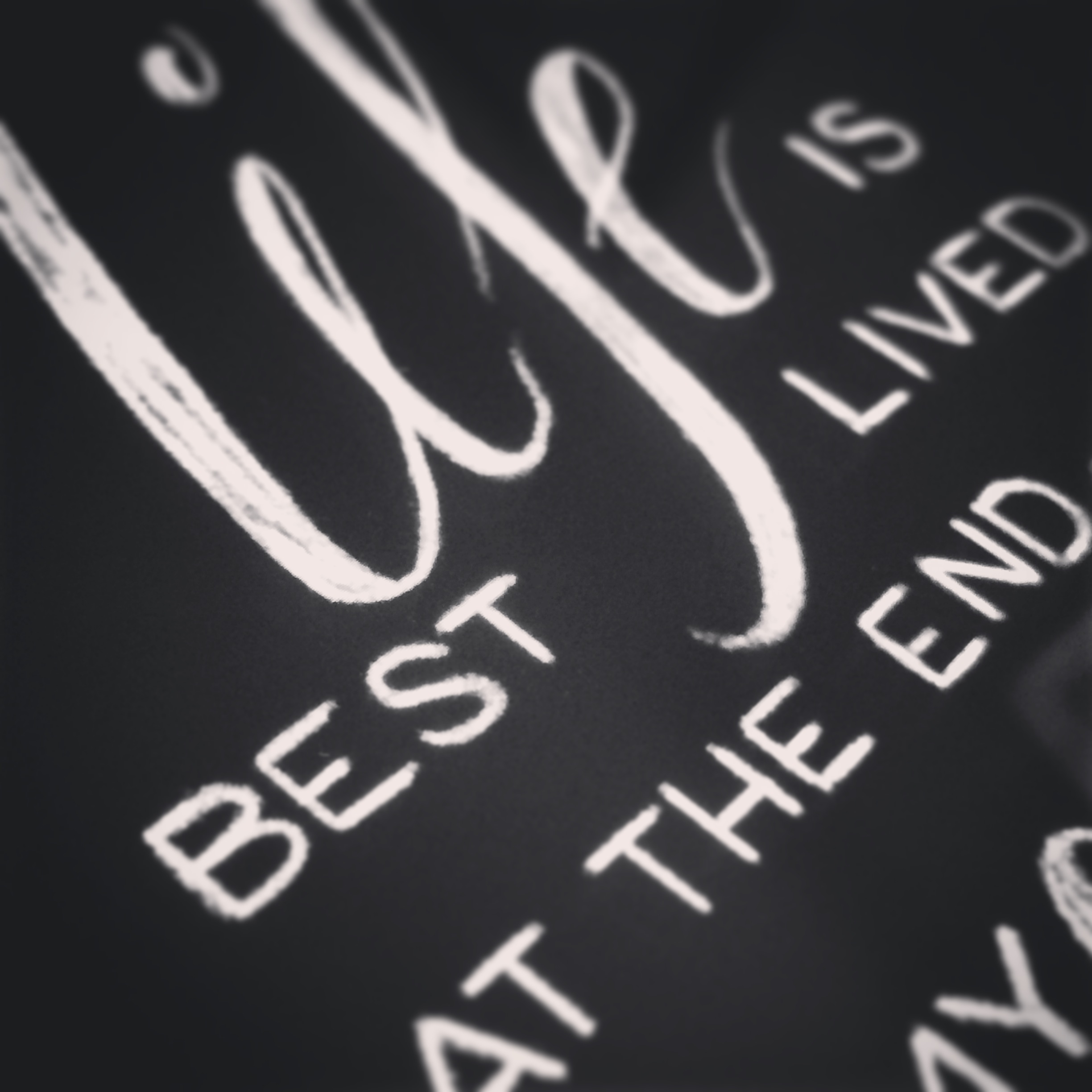 life is best lived...