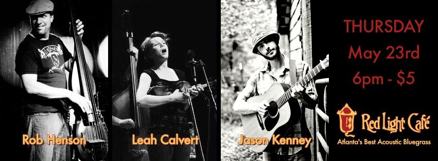 Henson, Calvert & Kenney – May 23, 2013 – Red Light Café, Atlanta, GA