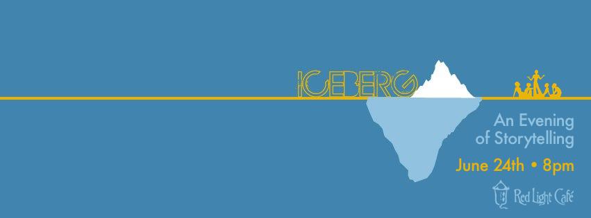 The Iceberg: An Evening of Storytelling #003 – June 24, 2013 – Red Light Café, Atlanta, GA
