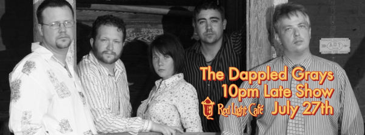 The Dappled Grays – 10pm Late Show – July 27, 2013 – Red Light Café, Atlanta, GA