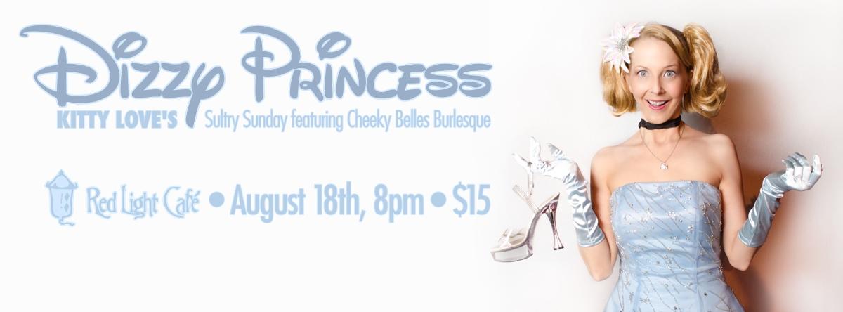 Kitty Love's Sultry Sunday Burlesque — Dizzy Princess – August 18, 2013 – Red Light Café, Atlanta, GA