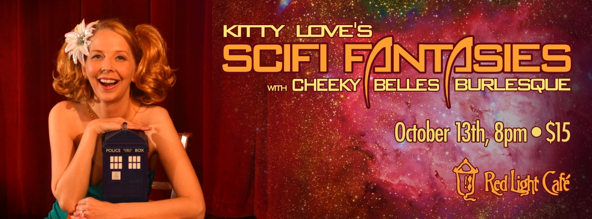 Kitty Love's Sultry Sunday Burlesque — Sci-Fi Fantasies — October 13, 2013 — Red Light Café, Atlanta, GA