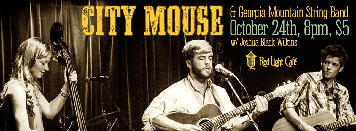 City Mouse • Georgia Mountain String Band • Joshua Black Wilkins — October 24, 2013 — Red Light Café, Atlanta, GA